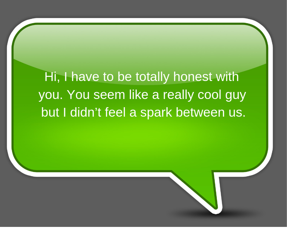 text message green speech bubble with what to say to let a guy down gracefully and not hurt his feeling because there is no spark between them